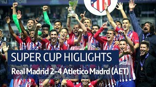 Real Madrid 2-4 Atletico Madrid (AET) | Super Cup highlights