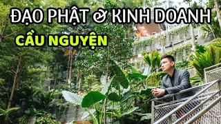 CẦU NGUYỆN & TRIẾT LÝ ĐẠO PHẬT TRONG KINH DOANH | Quang Lê TV