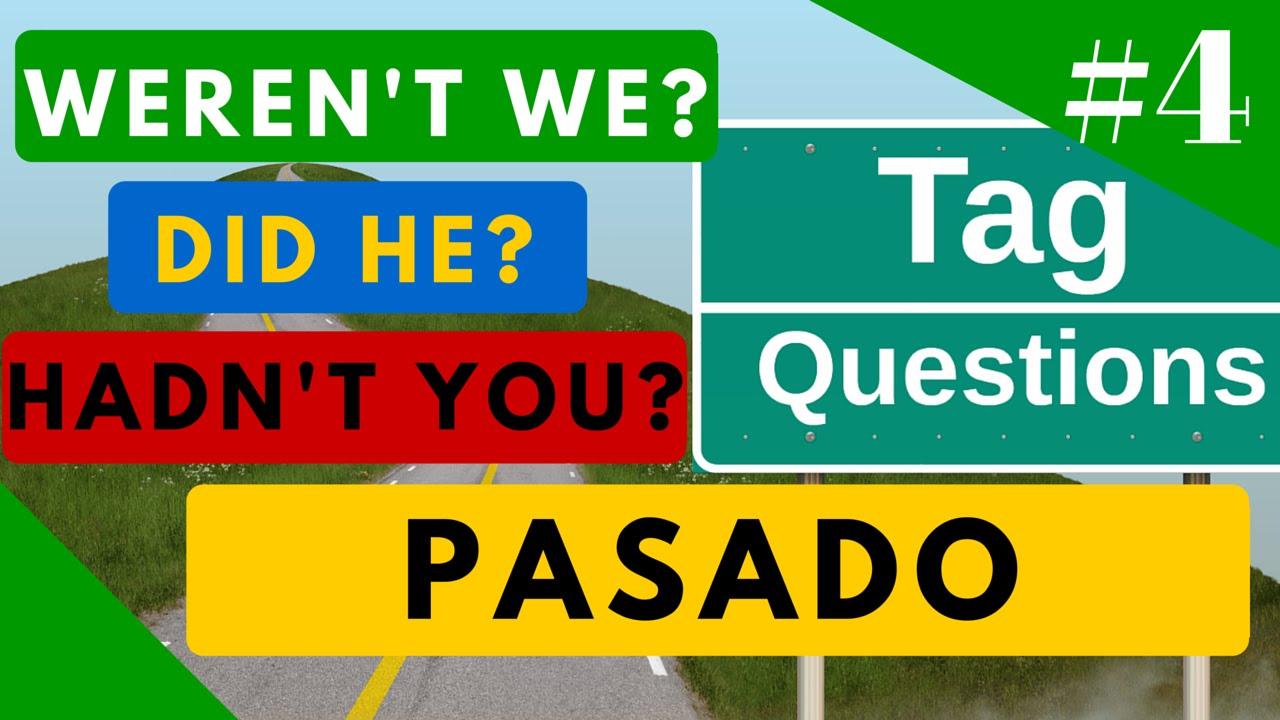 Tag Questions 15 Ejemplos En Pasado Todos Los Tiempos Del Inglés Ejercicio Video 4