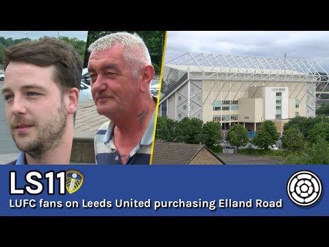LS11 | LUFC fans on Leeds United purchasing Elland Road