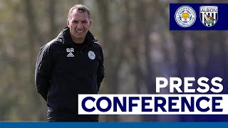 'A Dangerous Game For Us' - Brendan Rodgers   Leicester City vs. West Bromwich Albion