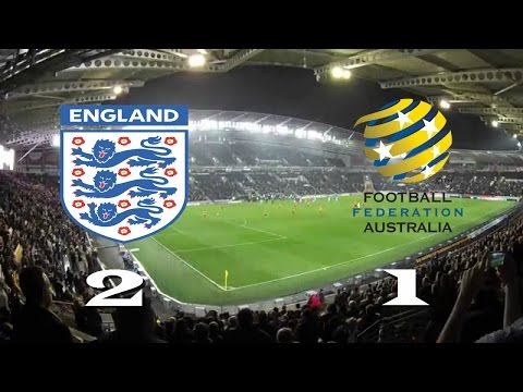England 2 - 1 Australia [ All Goals HD ] ( Friendly Game ) 27-05-2016
