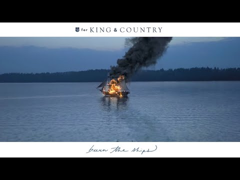 for KING & COUNTRY - burn the ships (Official Music Video) Mp3