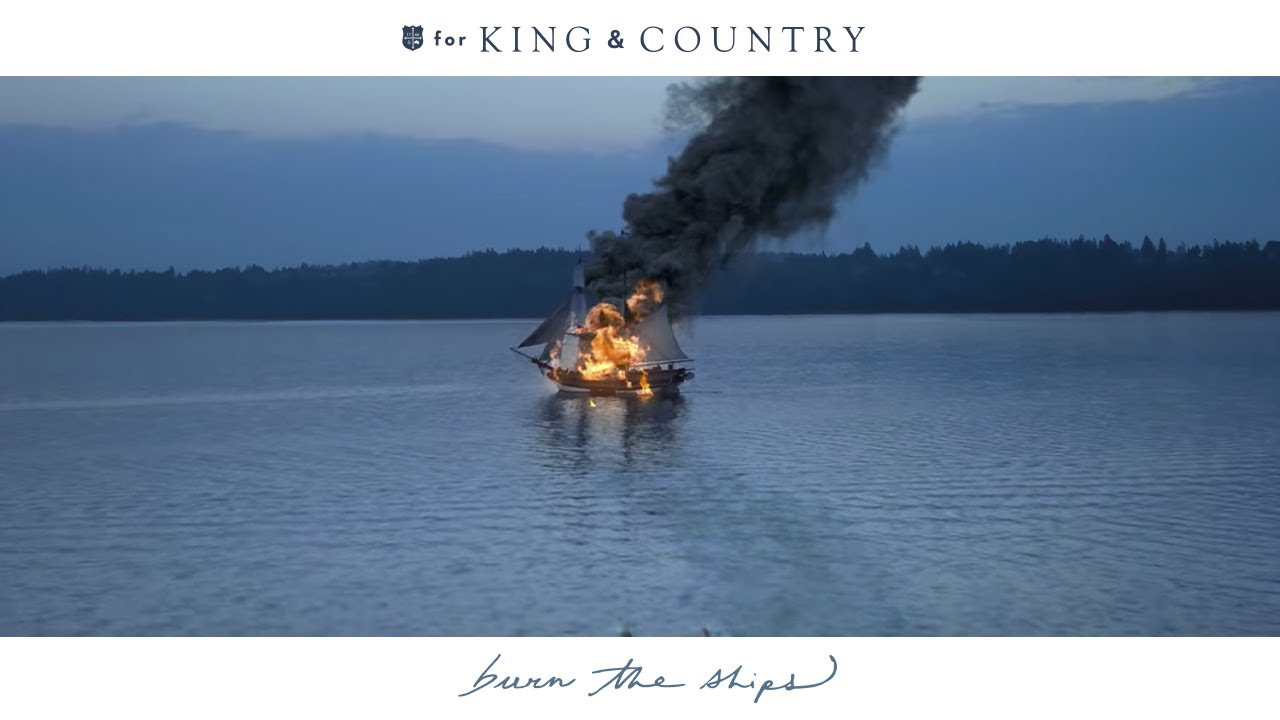 Burn the Ships, For King and Country