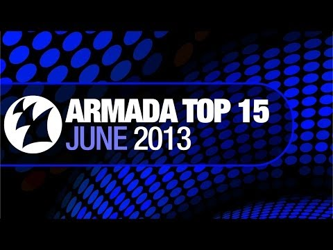 Armada Top 15 - June 2013 [OUT NOW!]