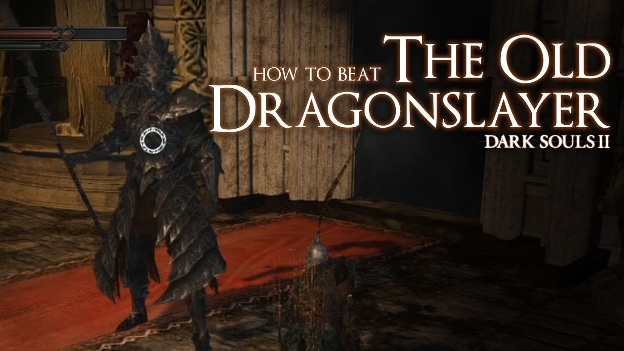 How To Beat The Old Dragonslayer Boss Dark Souls 2 Youtube