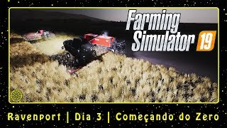 Farming Simulator 19 (PC) Ravenport | Dia 3 | Começando do Zero