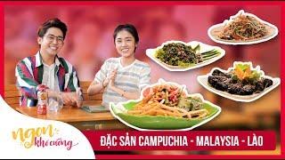 Ngon Khó Cưỡng | Ăn Hết Món Ngon Campuchia - Malaysia - Lào | Tập 1 | Food Review