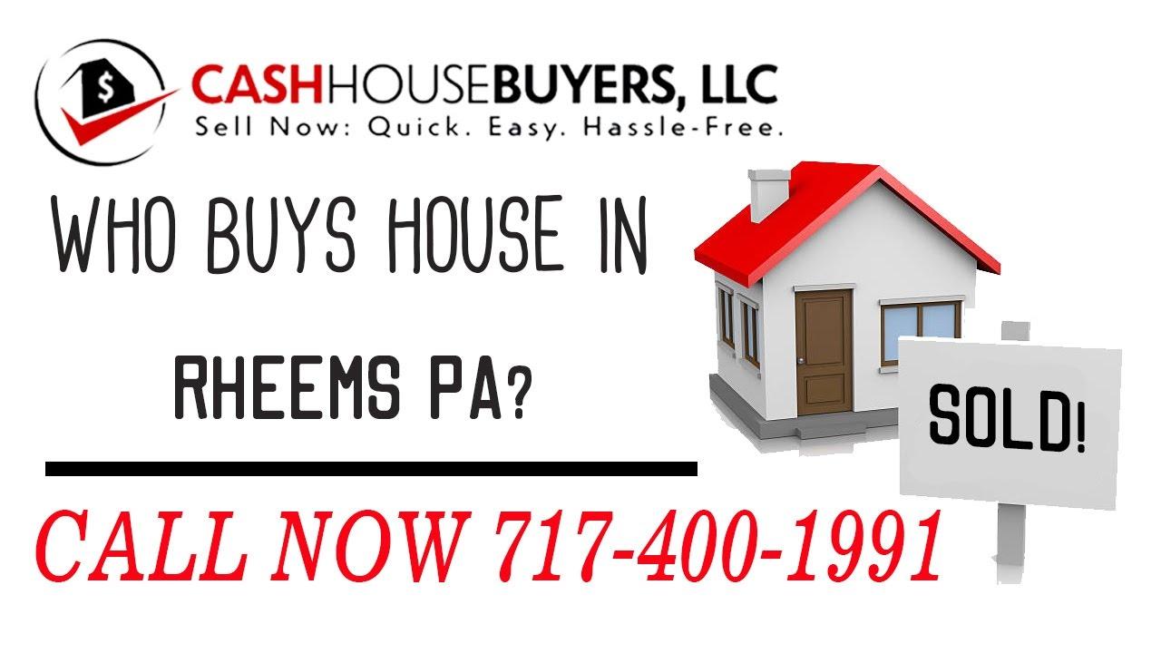Who Buys Houses Rheems PA | Call 7174001999 | We Buy Houses Company Rheems PA