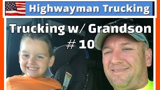 Trucking With My Grandson Today | Out Working With Pop Pop In The Big Rig!