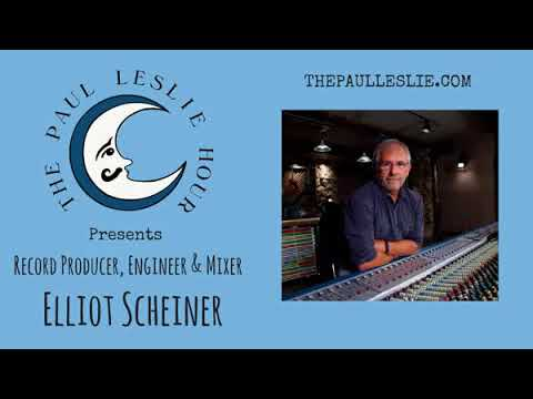 Record Producer Elliot Scheiner Interview on The Paul Leslie Hour