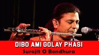 Dibo Ami Golay Phasi | Surojit O Bondhura | Surojit Chatterjee