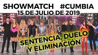 Showmatch - Programa 15/07/19 #Cumbia - Sentencia, duelo y eliminación