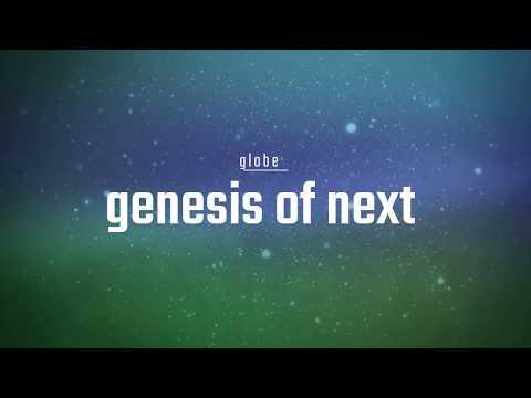 【globe】 genesis of next