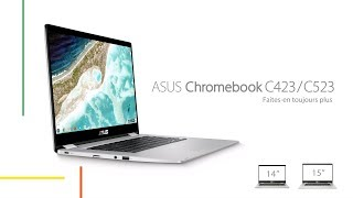 Chromebook C423 | C523 – Faites-en toujours plus