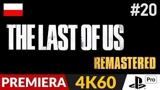 The Last of Us PL - Remastered 4K  #20 (odc.20)  W potrzasku | Gameplay po polsku