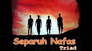 Video Separuh Nafas-Triad. download MP3, 3GP, MP4, WEBM, AVI, FLV Juli 2018