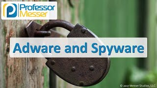 Adware and Spyware - CompTIA Security+ SY0-501 - 1.1