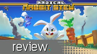 Radical Rabbit Stew Review - Noisy Pixel