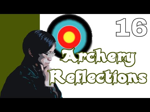 Archery Reflections #16 - Return to Form?