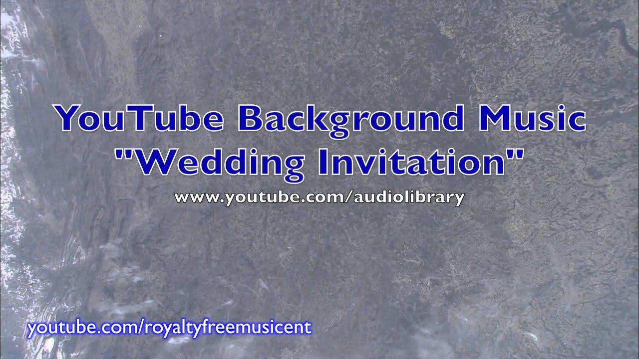 YouTube Background Music Wedding Invitation Royalty Free Creation Tools