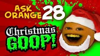 Annoying Orange - Ask Orange #28: Christmas GOOP!