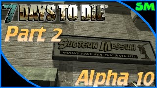 "7 Days to Die Alpha 10 - Part 2 ""Locked Doors!"" (Single Player)(Let's Play)"
