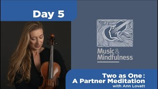 Day 5 Two as One, a Partner Meditation.