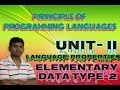 PPL Lecture 8: Language Properties Elementary Data Type Scalar Data Type & Composite Vishwakara Ji