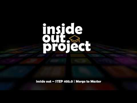 inside out – STEP 405.0 | Merge to Master