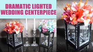 DIY Dramatic Lighted Wedding Centerpiece