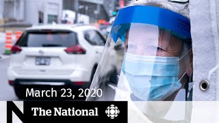 WATCH LIVE: The National for Monday, March 23 — 'Go home and stay home;' COVID-19 cases surge