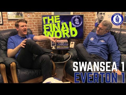 Swansea City 1-1 Everton | The Final Word