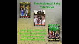 The Accidential Fairy Tale Series