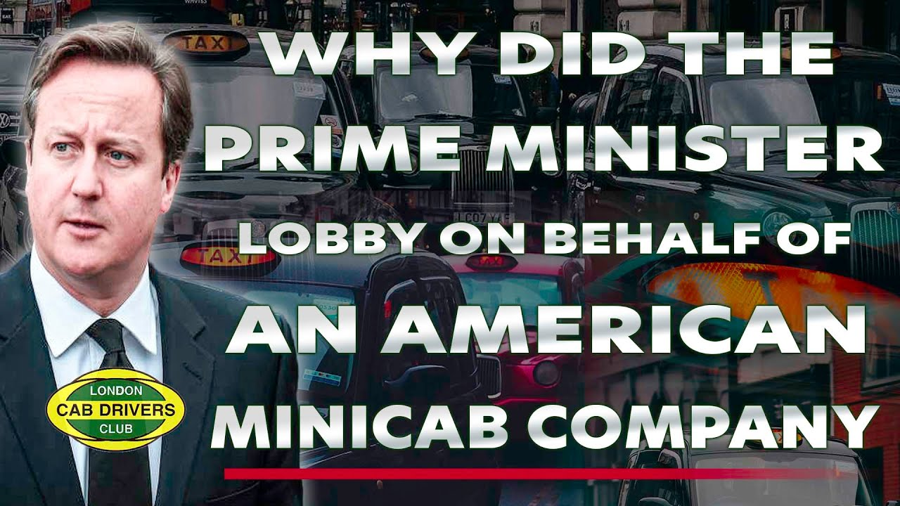 Why did the Prime Minister Lobby for an American Minicab Company? Grant Davis has a Rant | LCDC TV