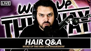 ? Ask me questions about hair??? 7-28-20 2pm EST | Woke Up This Way 054 #HairShow