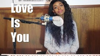 Chrisette Michele - Love Is You (Cover)