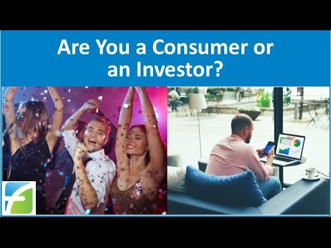 Are You a Consumer or an Investor?