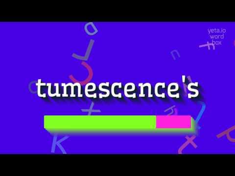 "How to say ""tumescence"