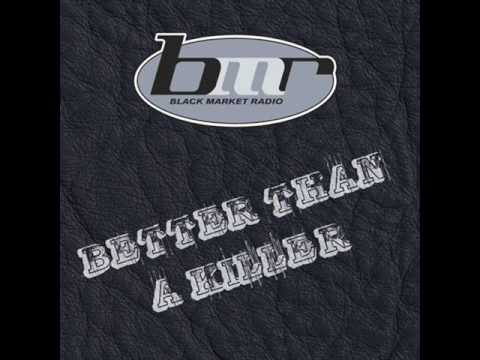 Black market radio - Better than a killer - Warned you