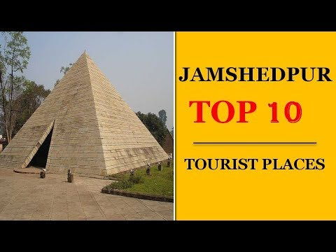 Jamshedpur Tourism | Famous 10 Places to Visit in Jamshedpur Tour