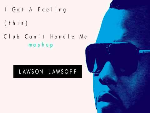 I Got A Feeling (this) Club Can't Handle Me - Flo Rida Feat. David Guetta + Black Eyed Peas Mash Up
