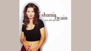 Shania Twain - You Win My Love (Mutt Lange Mix) [Full Length]