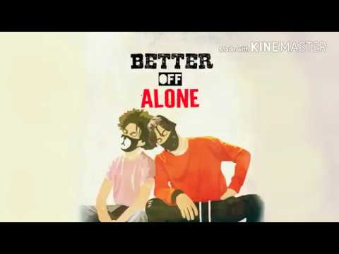 Better off alone Ayo & Teo Official Lyrics