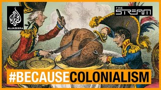How does colonialism shape the world we live in? | The Stream