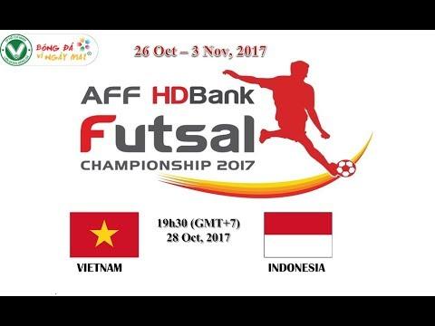 AFF Futsal Championship HDBank 2017 VIETNAM vs INDONESIA
