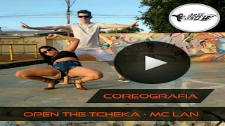 Open The Tcheka - MC Lan - Coreografia ARTE SHOW (Funk)