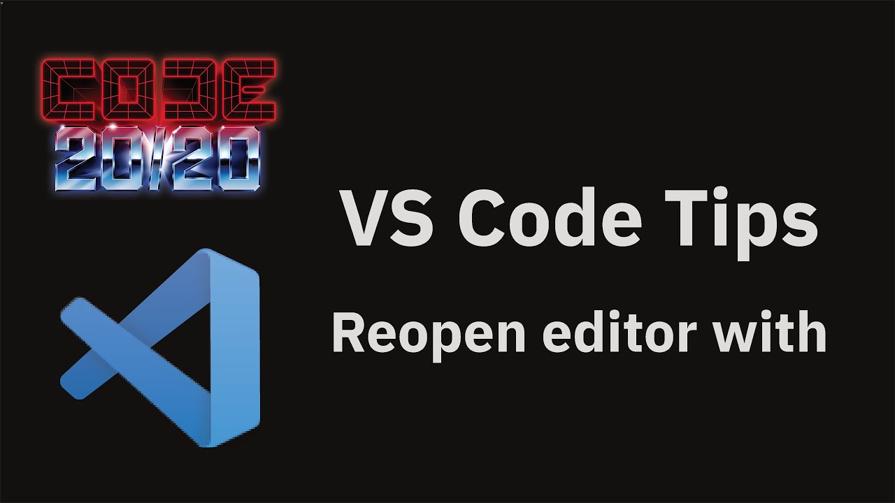 Reopen editor with