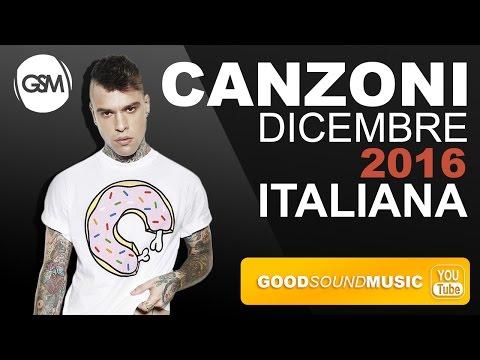 CLASSIFICA ITALIA CANZONI DICEMBRE 2016,🎅LA MIGLIORE MUSICA DEL MOMENTO