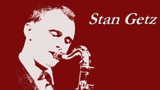 Stan Getz - East of the sun and west of the moon